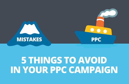 5 Things To Avoid In Your PPC Campaign